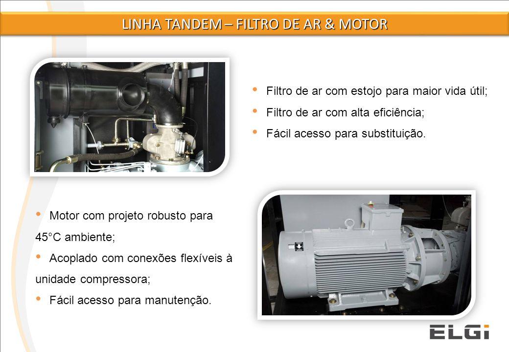 Filtro de ar com estojo para maior vida útil; Filtro de ar com alta eficiência; Fácil acesso para substituição. LINHA TANDEM – FILTRO DE AR & MOTOR Mo