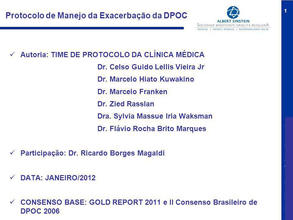 Medicina Diagnóstica e Preventiva 1 Protocolo de Manejo da Exacerbação da DPOC Autoria: TIME DE PROTOCOLO DA CLÍNICA MÉDICA Dr. Celso Guido Lellis Vie