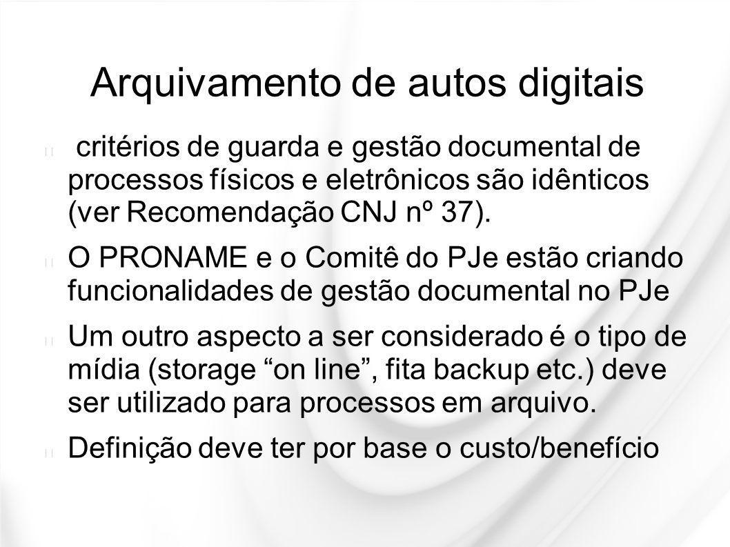 Arquivamento de autos digitais critérios de guarda e gestão documental de processos físicos e eletrônicos são idênticos (ver Recomendação CNJ nº 37).