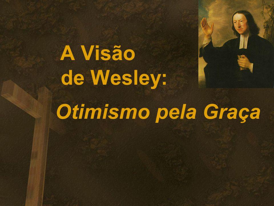 A Visão de Wesley: Otimismo pela Graça