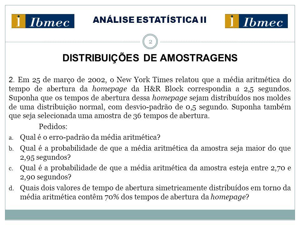 ANÁLISE ESTATÍSTICA II 3 DISTRIBUIÇÕES DE AMOSTRAGENS 3.