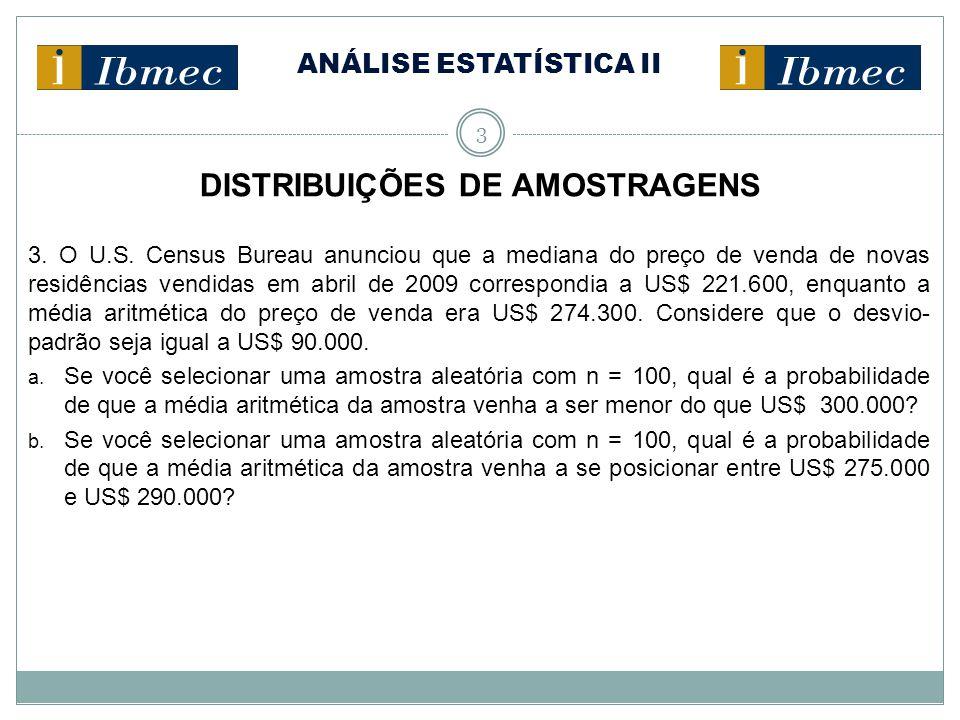 ANÁLISE ESTATÍSTICA II 4 DISTRIBUIÇÕES DE AMOSTRAGENS 4.