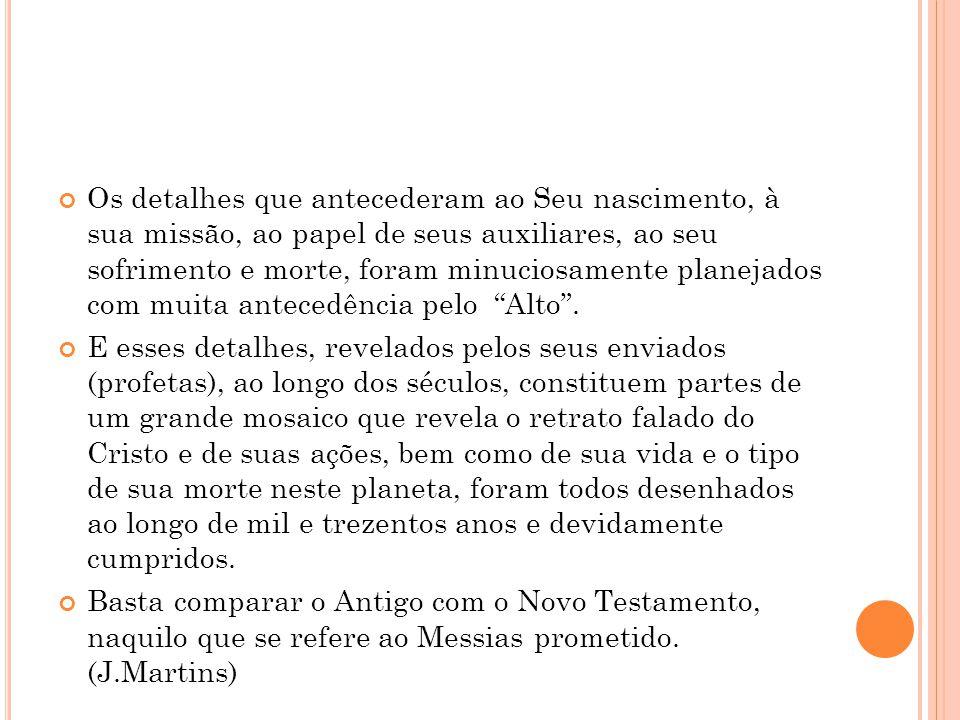 ANTIGO TESTAMENTONOVO TESTAMENTO Balaão (aproximadamente 1250 A.C.), por clarividência, revela o surgimento de um astro do tronco de Jacó.