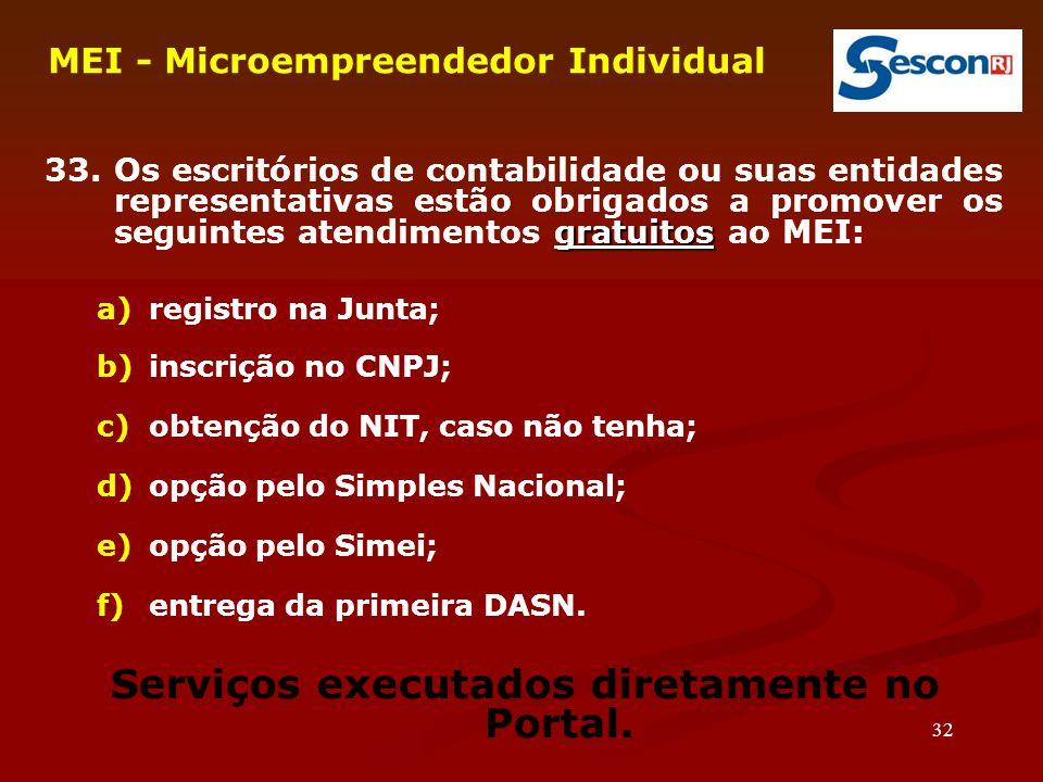 32 MEI - Microempreendedor Individual gratuitos 33. Os escritórios de contabilidade ou suas entidades representativas estão obrigados a promover os se