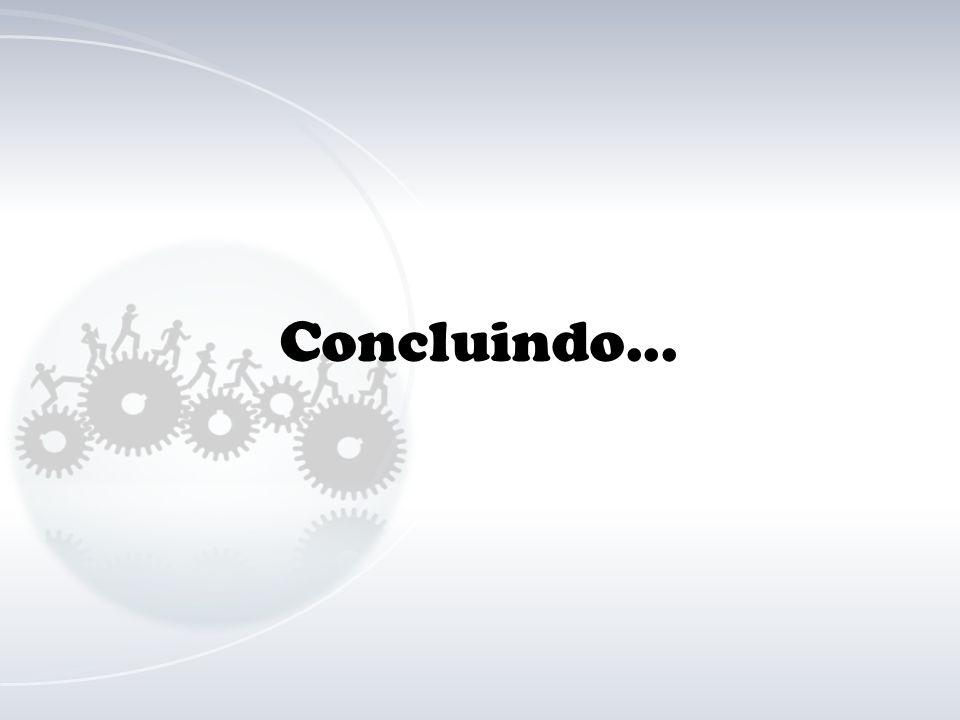 Concluindo...