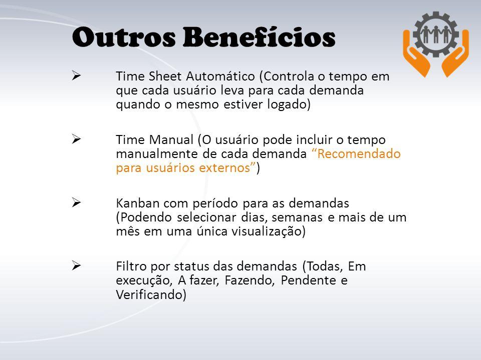  Time Sheet Automático (Controla o tempo em que cada usuário leva para cada demanda quando o mesmo estiver logado)  Time Manual (O usuário pode incl