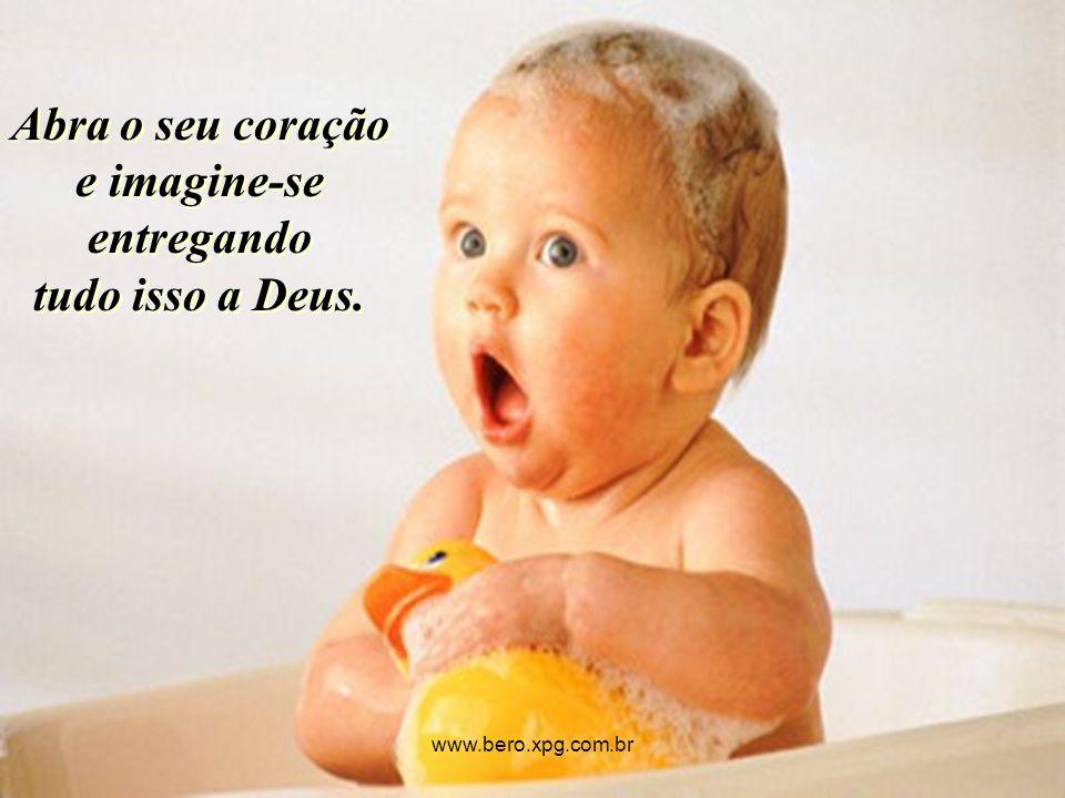 Pense agora em tudo isso... www.bero.xpg.com.br