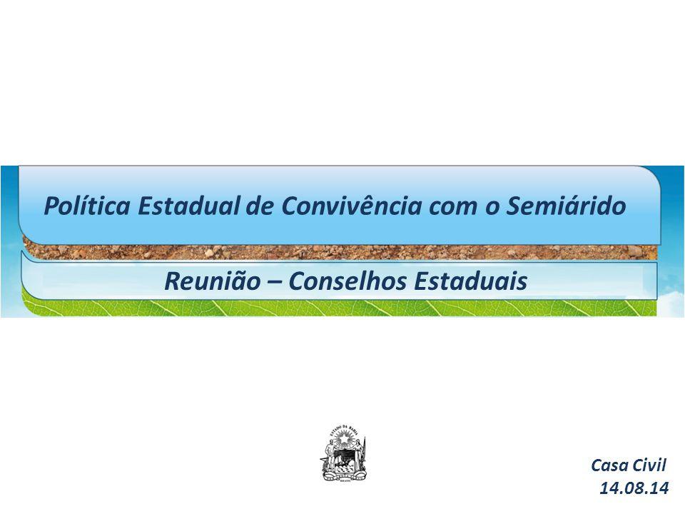 Política Estadual de Convivência com o Semiárido Reunião – Conselhos Estaduais Casa Civil 14.08.14
