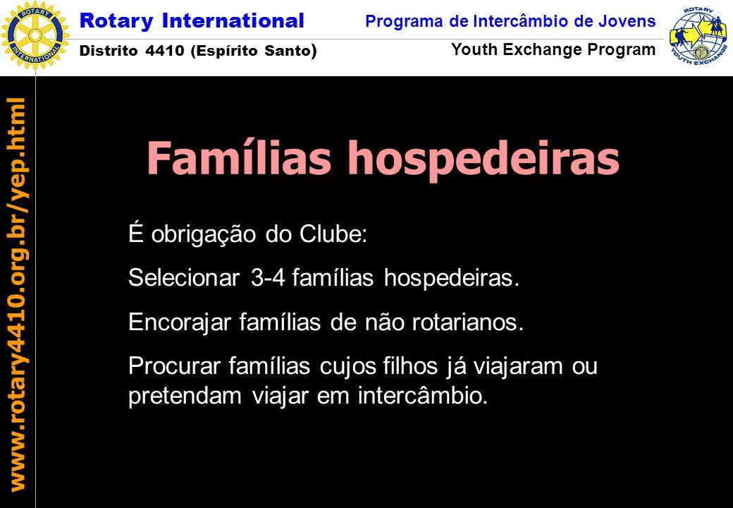 Rotary International Distrito 4410 (Espírito Santo ) Programa de Intercâmbio de Jovens Youth Exchange Program www.rotary4410.org.br/yep.html É obrigaç