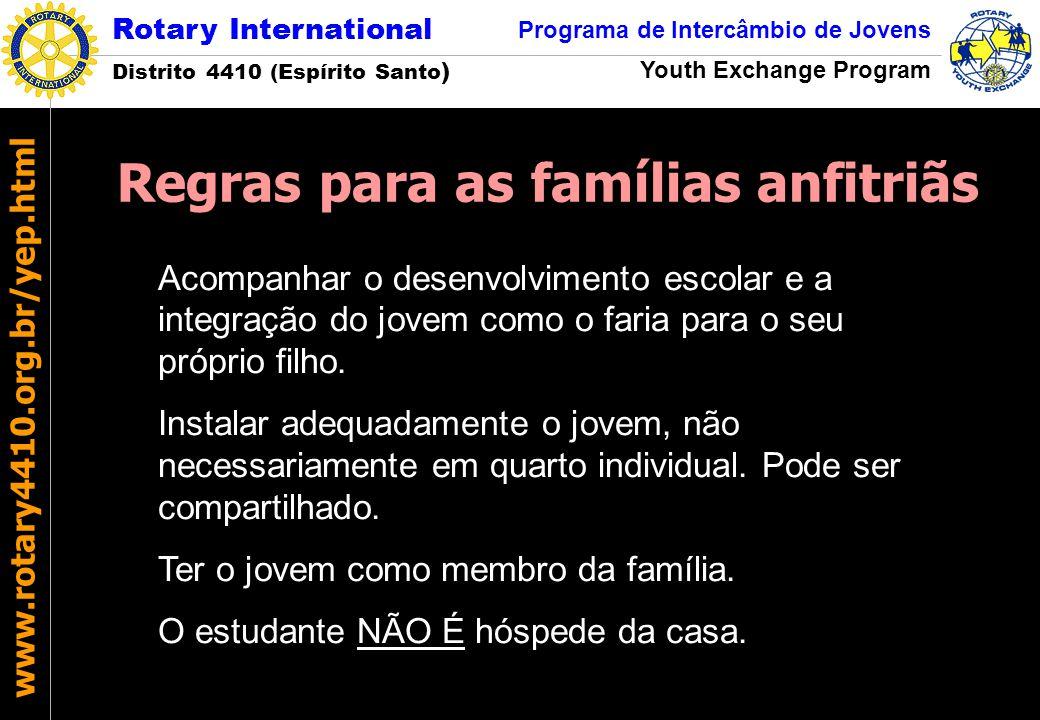 Rotary International Distrito 4410 (Espírito Santo ) Programa de Intercâmbio de Jovens Youth Exchange Program www.rotary4410.org.br/yep.html Acompanha
