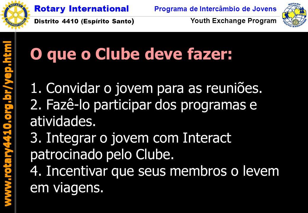 Rotary International Distrito 4410 (Espírito Santo ) Programa de Intercâmbio de Jovens Youth Exchange Program www.rotary4410.org.br/yep.html O que o C