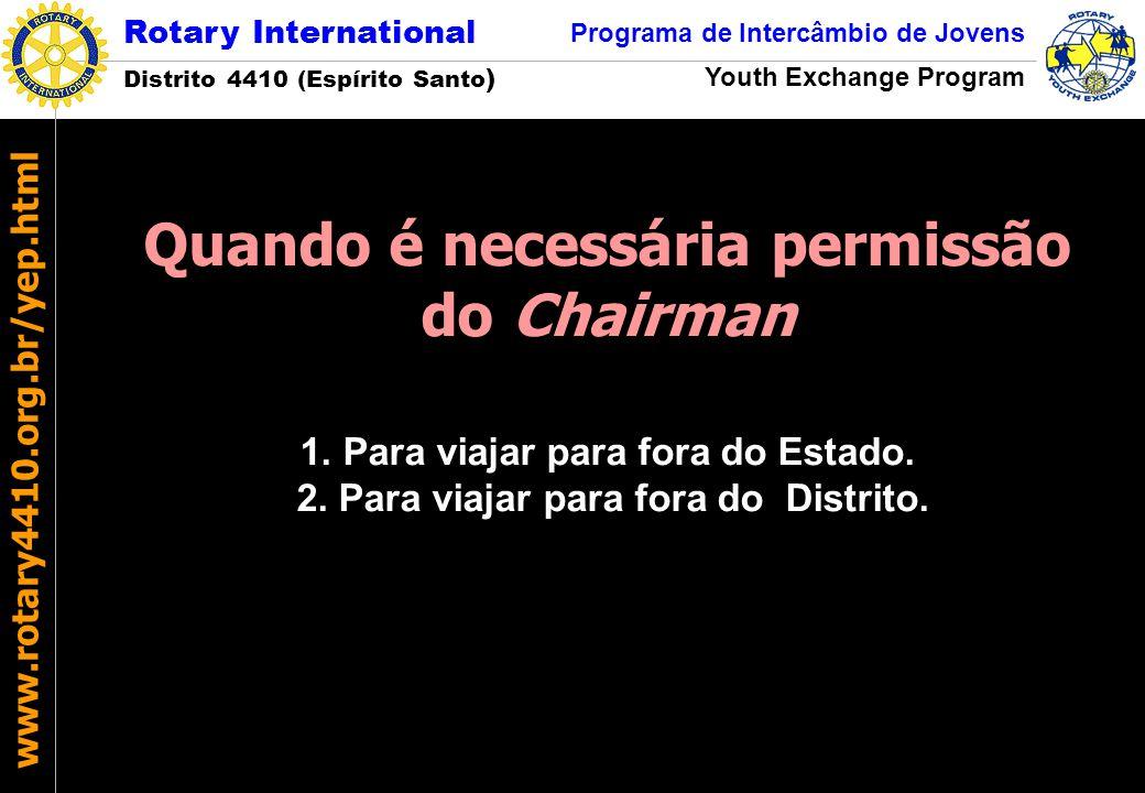 Rotary International Distrito 4410 (Espírito Santo ) Programa de Intercâmbio de Jovens Youth Exchange Program www.rotary4410.org.br/yep.html Quando é