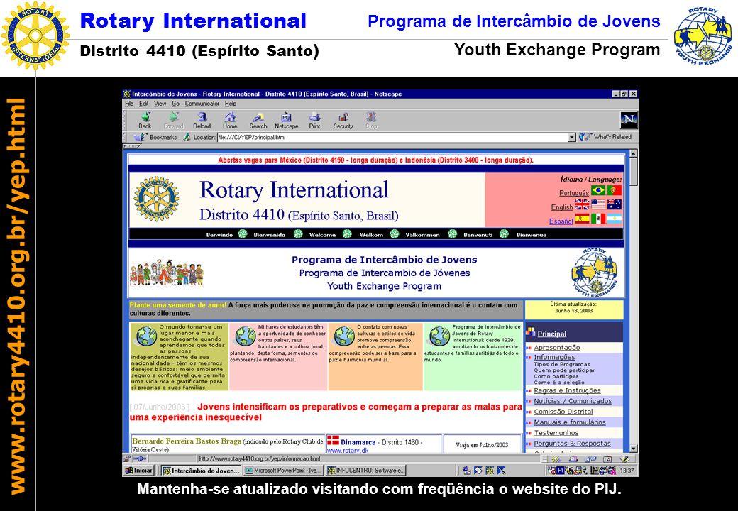 Rotary International Distrito 4410 (Espírito Santo ) Programa de Intercâmbio de Jovens Youth Exchange Program www.rotary4410.org.br/yep.html Mantenha-