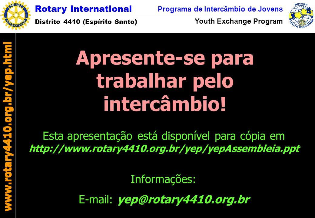 Rotary International Distrito 4410 (Espírito Santo ) Programa de Intercâmbio de Jovens Youth Exchange Program www.rotary4410.org.br/yep.html Apresente