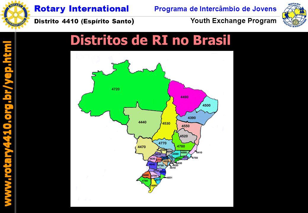 Rotary International Distrito 4410 (Espírito Santo ) Programa de Intercâmbio de Jovens Youth Exchange Program www.rotary4410.org.br/yep.html Distritos