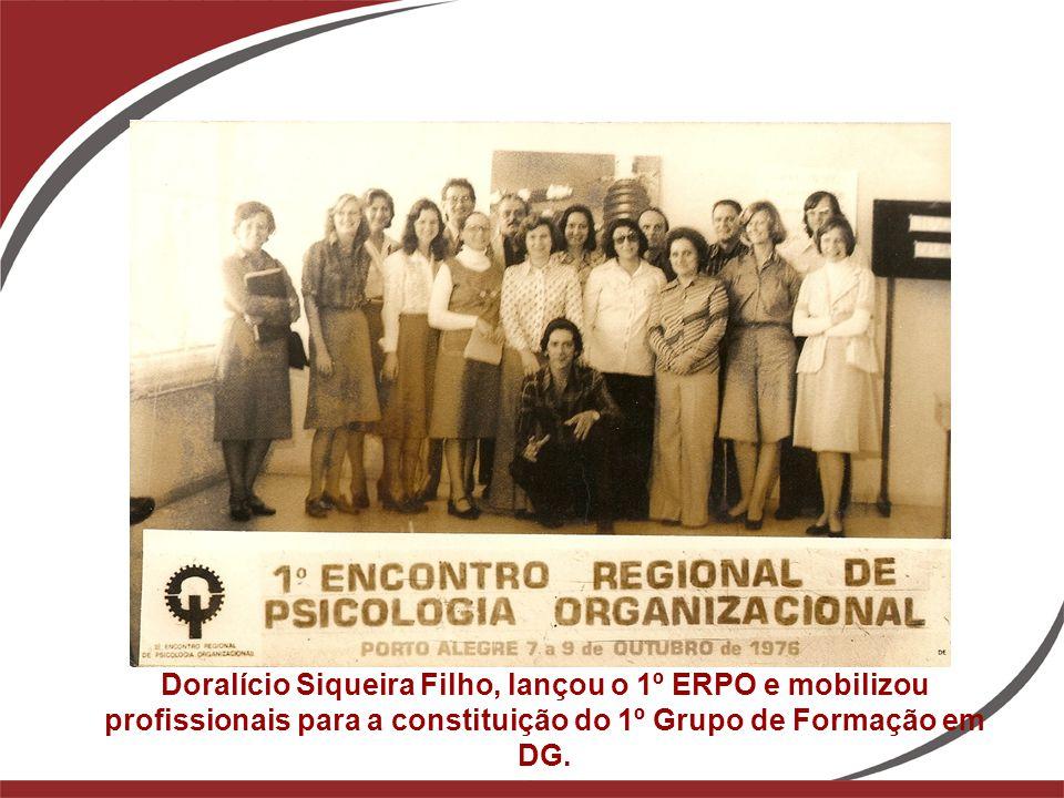 1965 Doralício Siqueira Filho, lançou o 1º ERPO e mobilizou profissionais para a constituição do 1º Grupo de Formação em DG.