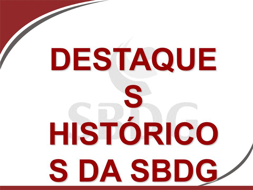 DESTAQUE S HISTÓRICO S DA SBDG