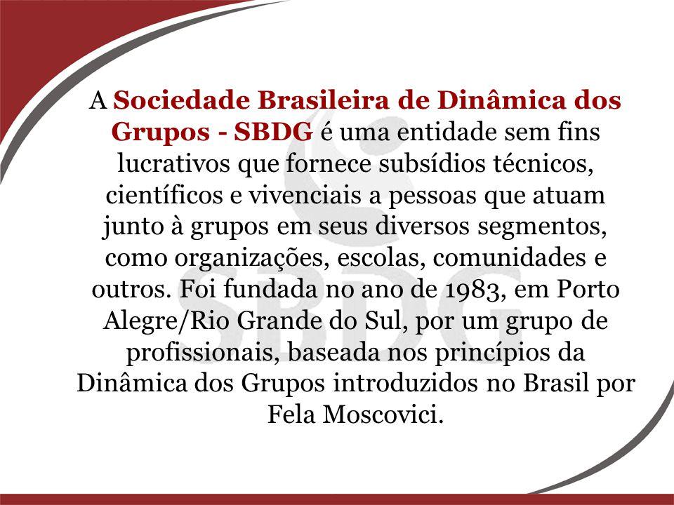 A Sociedade Brasileira de Dinâmica dos Grupos - SBDG é uma entidade sem fins lucrativos que fornece subsídios técnicos, científicos e vivenciais a pes