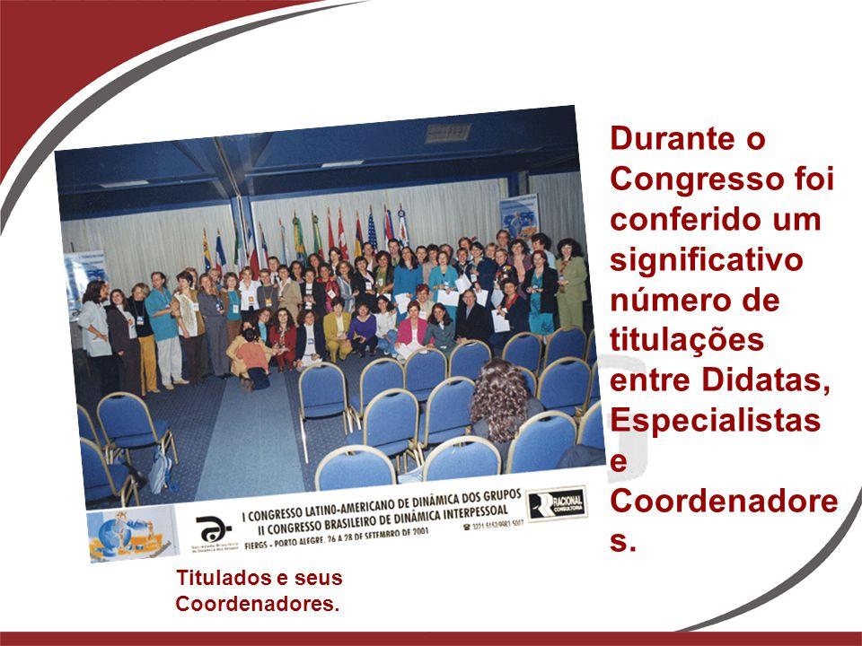 Durante o Congresso foi conferido um significativo número de titulações entre Didatas, Especialistas e Coordenadore s. Titulados e seus Coordenadores.