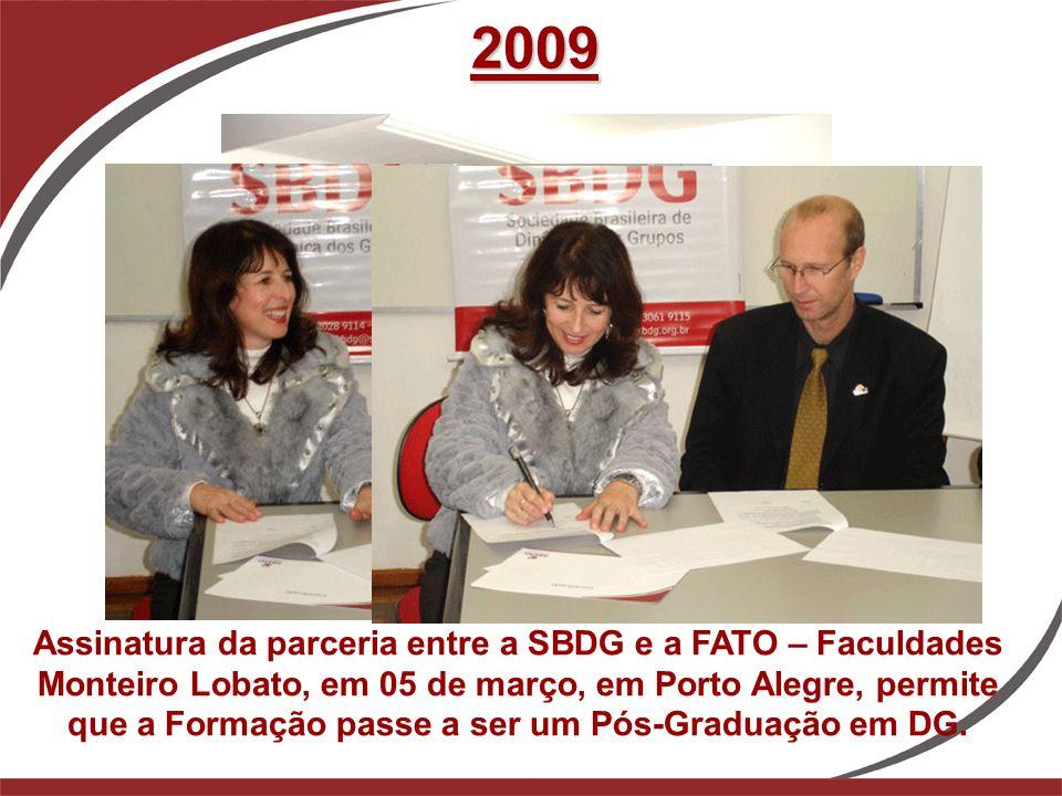 2009 Assinatura da parceria entre a SBDG e a FATO – Faculdades Monteiro Lobato, em 05 de março, em Porto Alegre, permite que a Formação passe a ser um