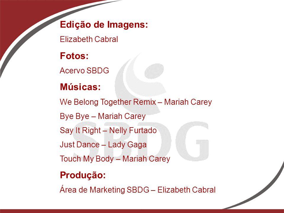 Edição de Imagens: Elizabeth Cabral Fotos: Acervo SBDG Músicas: We Belong Together Remix – Mariah Carey Bye Bye – Mariah Carey Say It Right – Nelly Fu