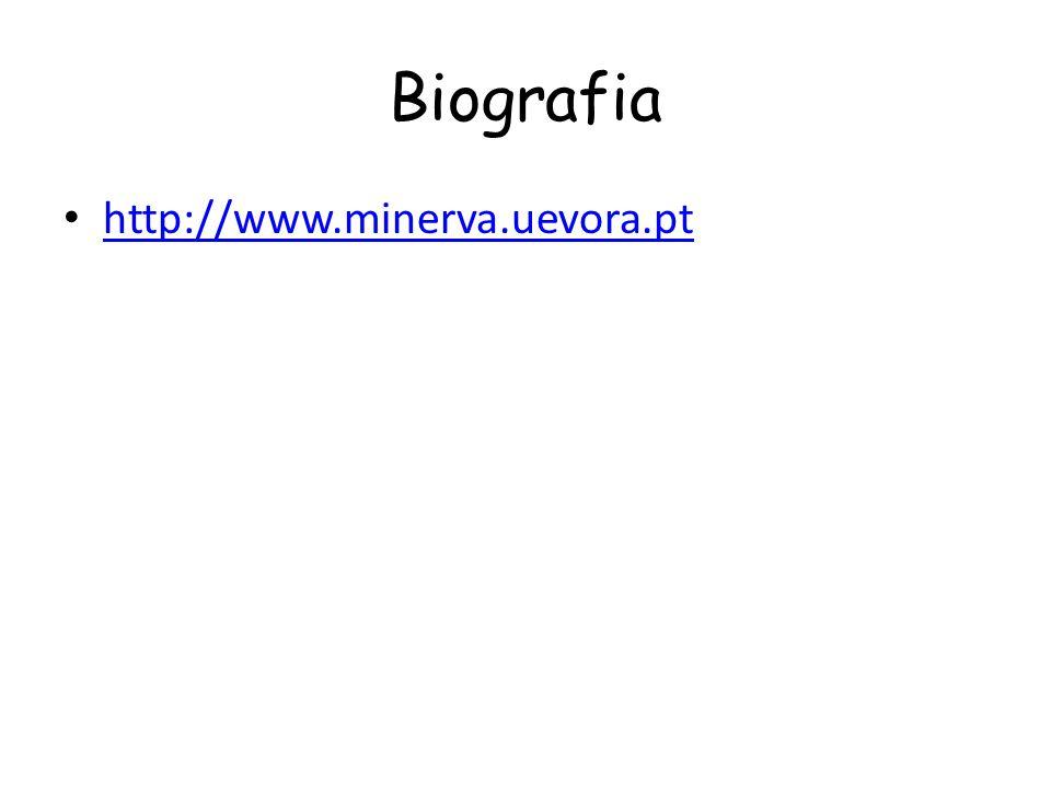 Biografia http://www.minerva.uevora.pt