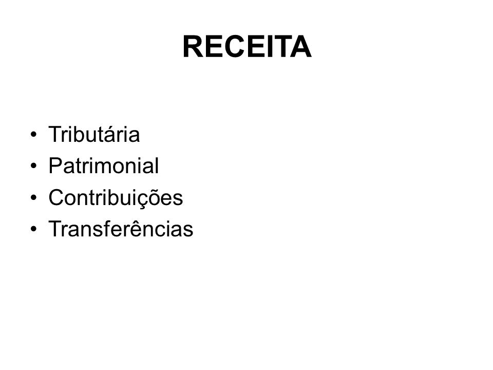 RECEITA Tributária Patrimonial Contribuições Transferências