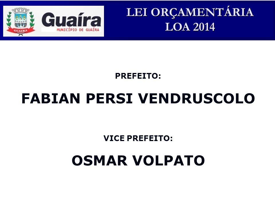 LEI ORÇAMENTÁRIA LOA 2014 Lei Complementar 101/2000 – LEI DE RESPONSABILIDADE FISCAL, Art.