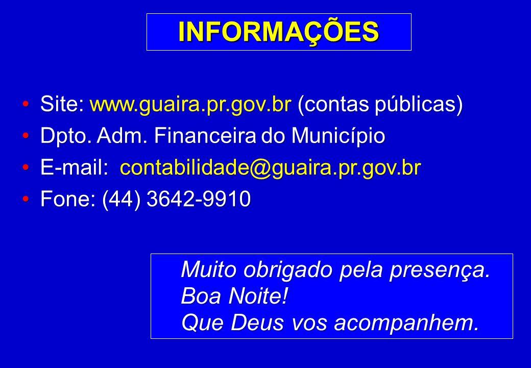INFORMAÇÕES Site: www.guaira.pr.gov.br (contas públicas) Site: www.guaira.pr.gov.br (contas públicas) Dpto.
