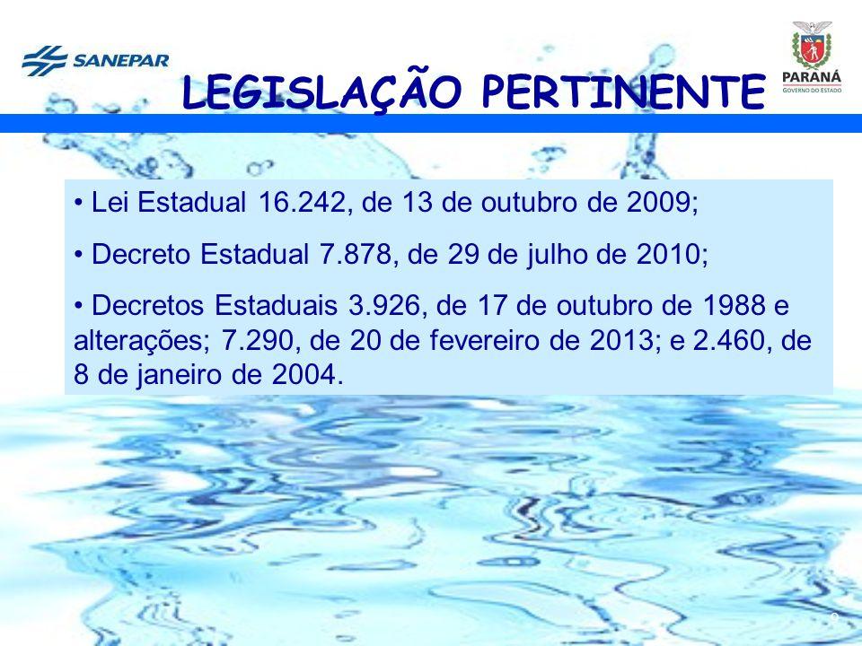 9 Lei Estadual 16.242, de 13 de outubro de 2009; Decreto Estadual 7.878, de 29 de julho de 2010; Decretos Estaduais 3.926, de 17 de outubro de 1988 e