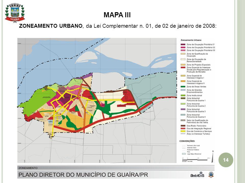 14 MAPA III ZONEAMENTO URBANO, da Lei Complementar n. 01, de 02 de janeiro de 2008: