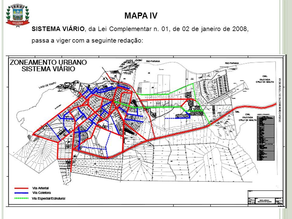 18 MAPA IV SISTEMA VIÁRIO, da Lei Complementar n. 01, de 02 de janeiro de 2008, passa a viger com a seguinte redação: