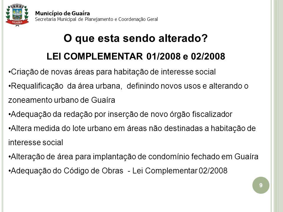 9 O que esta sendo alterado? LEI COMPLEMENTAR 01/2008 e 02/2008 Criação de novas áreas para habitação de interesse social Requalificação da área urban