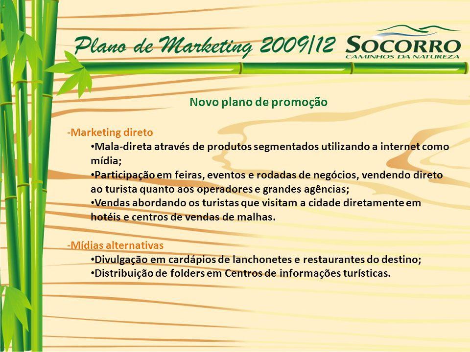 Novo plano de promoção -Marketing direto Mala-direta através de produtos segmentados utilizando a internet como mídia; Participação em feiras, eventos