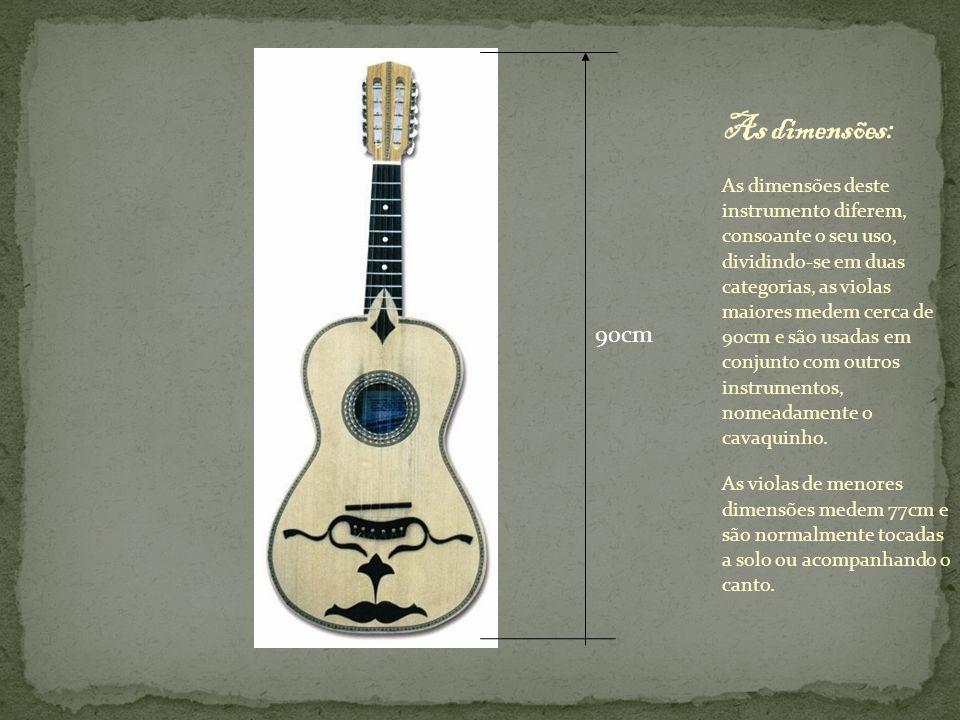 As dimensões deste instrumento diferem, consoante o seu uso, dividindo-se em duas categorias, as violas maiores medem cerca de 90cm e são usadas em co