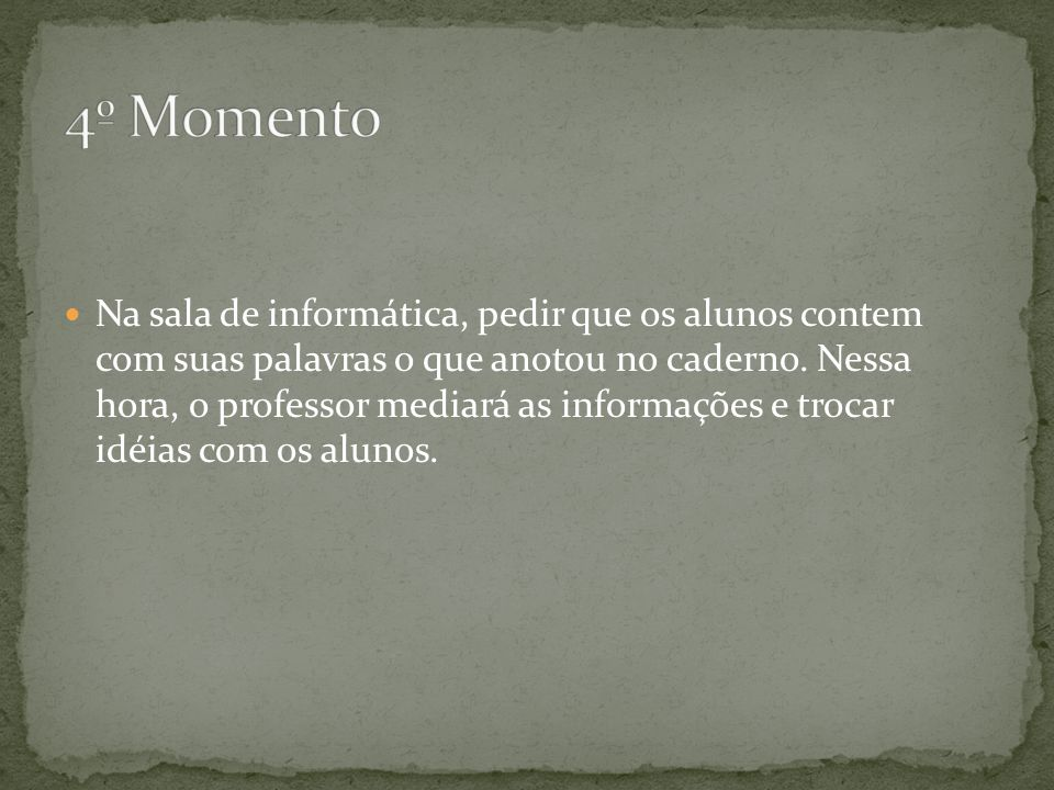 Usando a internet no site de busca, o professor pedirá que busquem os dois tipos de movimentos.