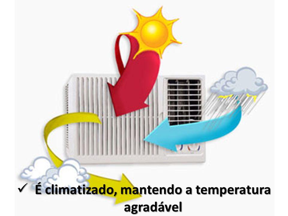 É climatizado, mantendo a temperatura agradável É climatizado, mantendo a temperatura agradável