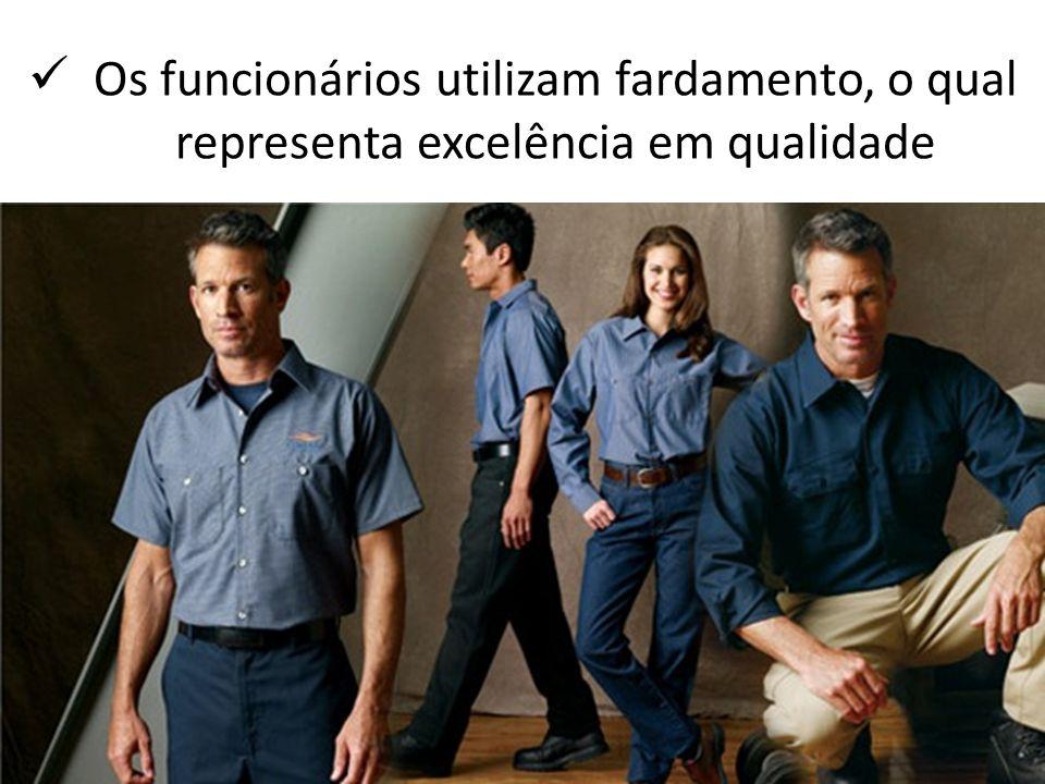 Os funcionários utilizam fardamento, o qual representa excelência em qualidade