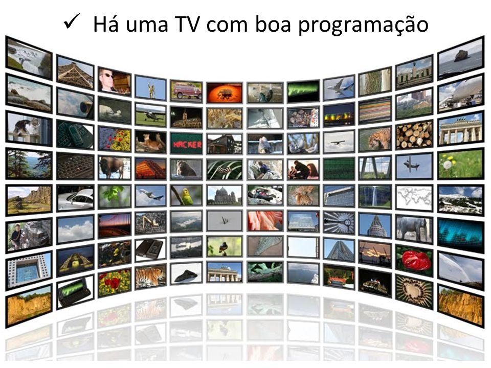 Há uma TV com boa programação