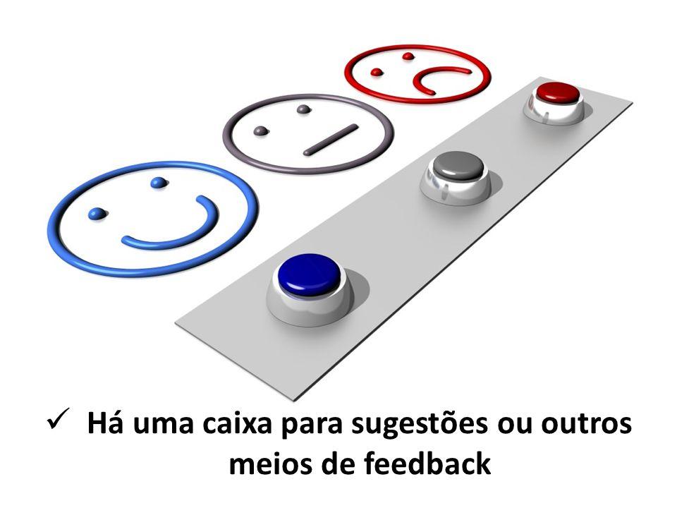 Há uma caixa para sugestões ou outros meios de feedback