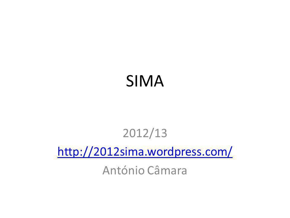 SIMA 2012/13 http://2012sima.wordpress.com/ António Câmara