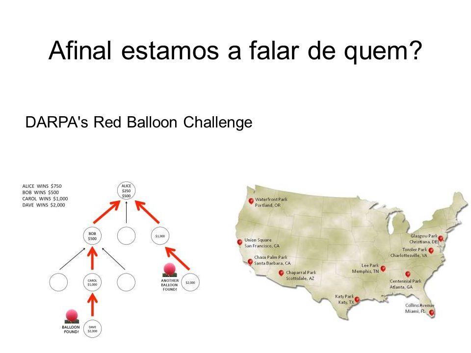 DARPA s Red Balloon Challenge Afinal estamos a falar de quem?