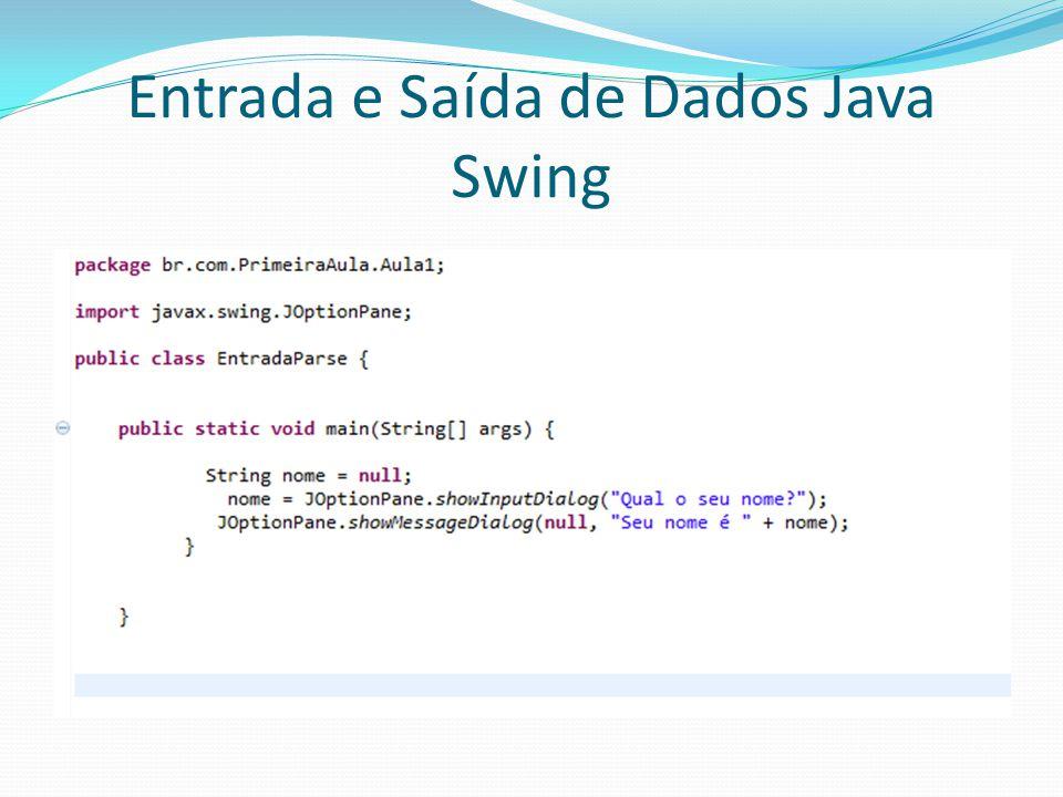 Entrada e Saída de Dados Java Swing