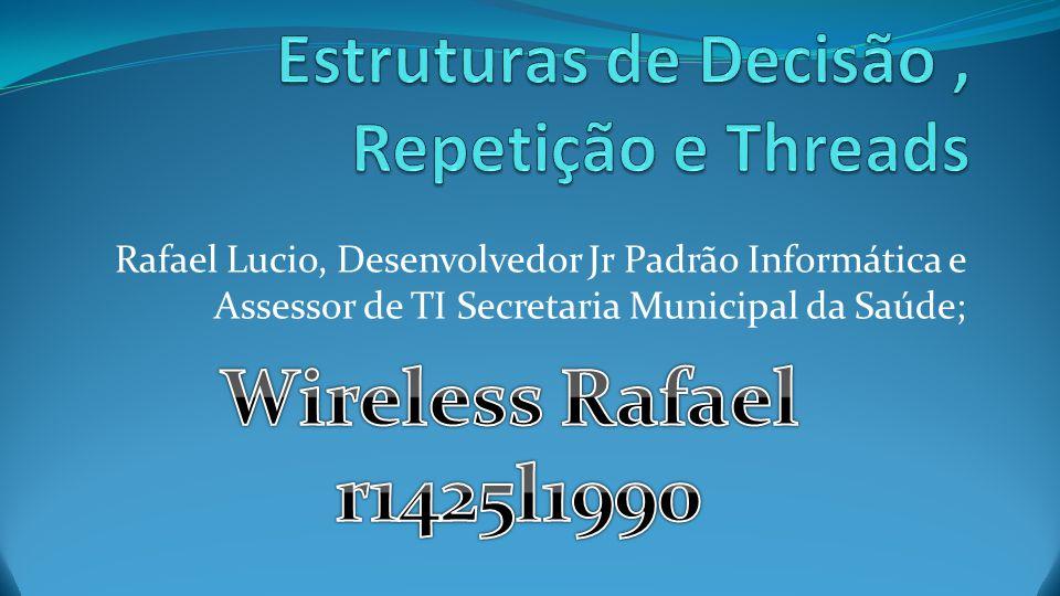 Rafael Lucio, Desenvolvedor Jr Padrão Informática e Assessor de TI Secretaria Municipal da Saúde;