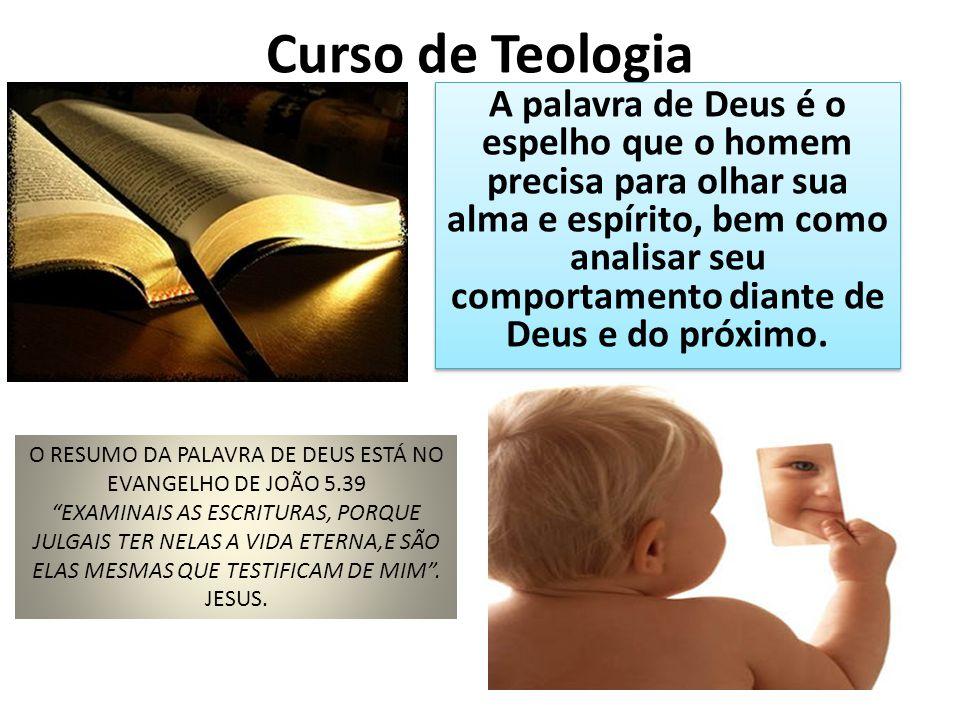 Curso de Teologia A palavra de Deus é o espelho que o homem precisa para olhar sua alma e espírito, bem como analisar seu comportamento diante de Deus