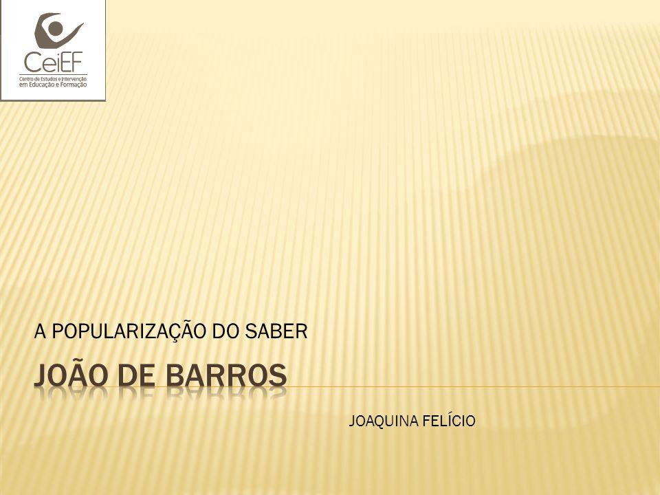 A POPULARIZAÇÃO DO SABER JOAQUINA FELÍCIO