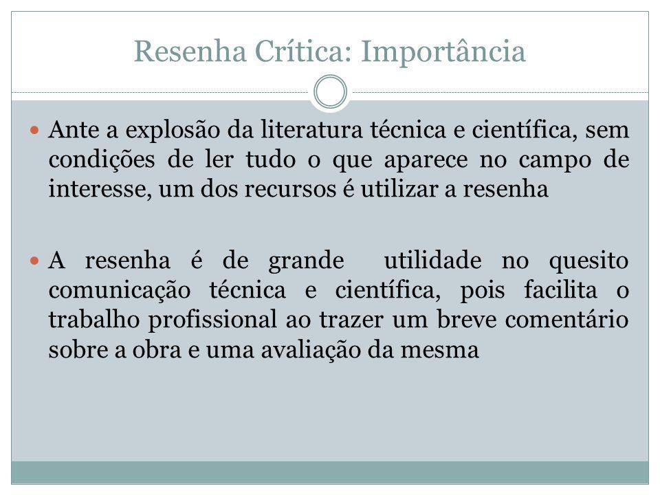 Resenha Crítica: Importância Ante a explosão da literatura técnica e científica, sem condições de ler tudo o que aparece no campo de interesse, um dos