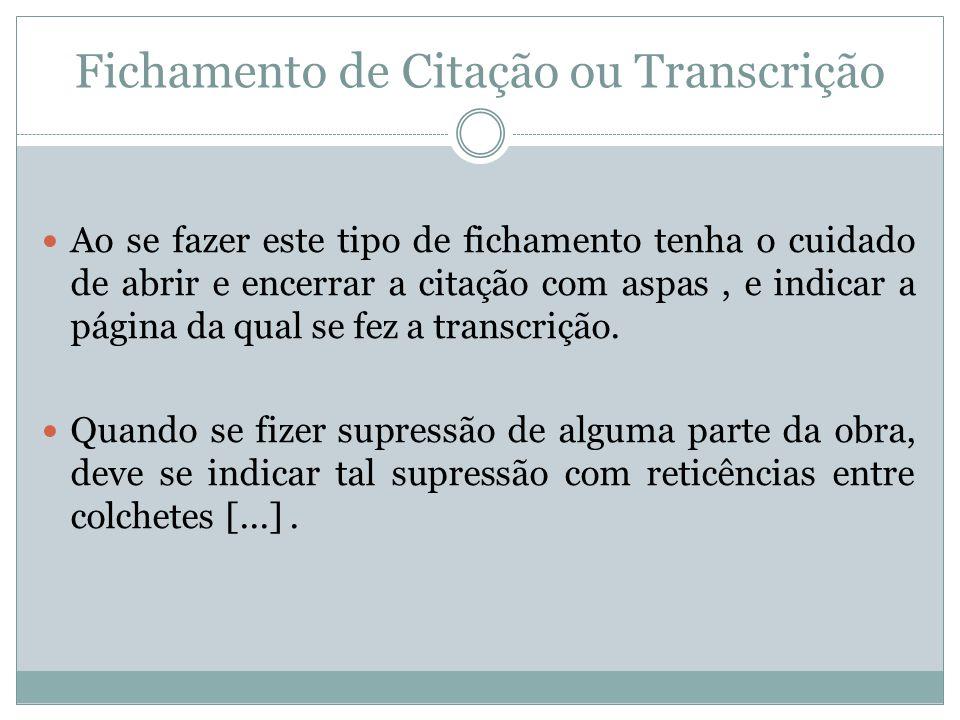 Fichamento de Citação ou Transcrição Exemplo de ficha com citação completa: HELLER, Agnes.