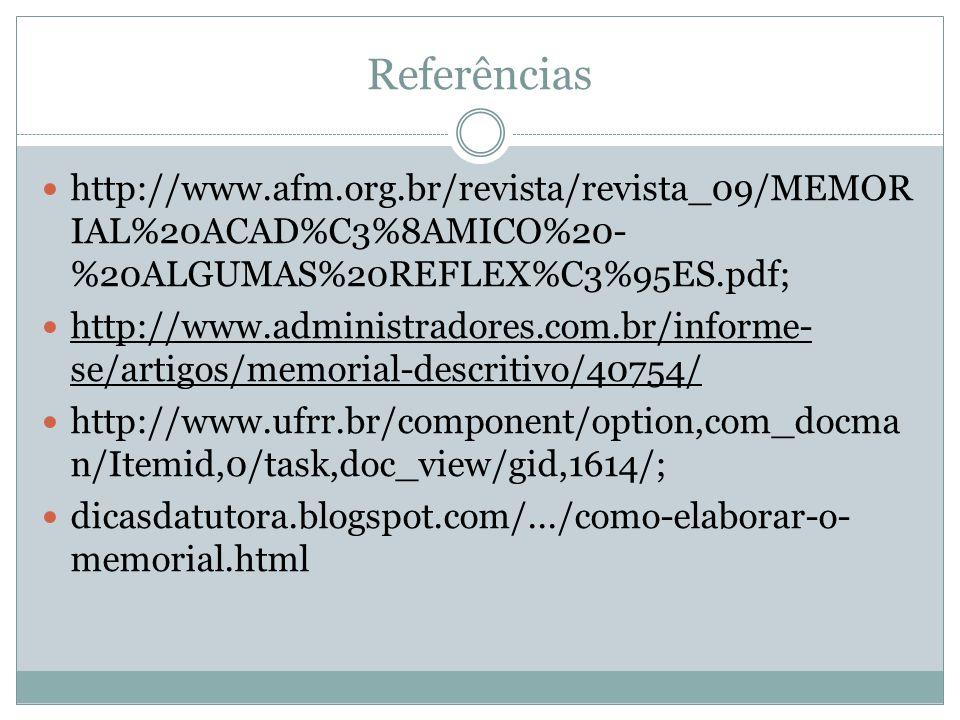 Referências http://www.afm.org.br/revista/revista_09/MEMOR IAL%20ACAD%C3%8AMICO%20- %20ALGUMAS%20REFLEX%C3%95ES.pdf; http://www.administradores.com.br