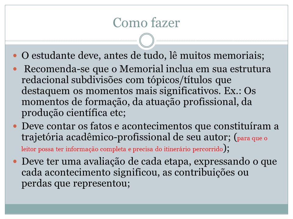 Como fazer O estudante deve, antes de tudo, lê muitos memoriais; Recomenda-se que o Memorial inclua em sua estrutura redacional subdivisões com tópico